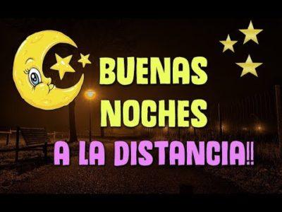 buenas noches a la distancia