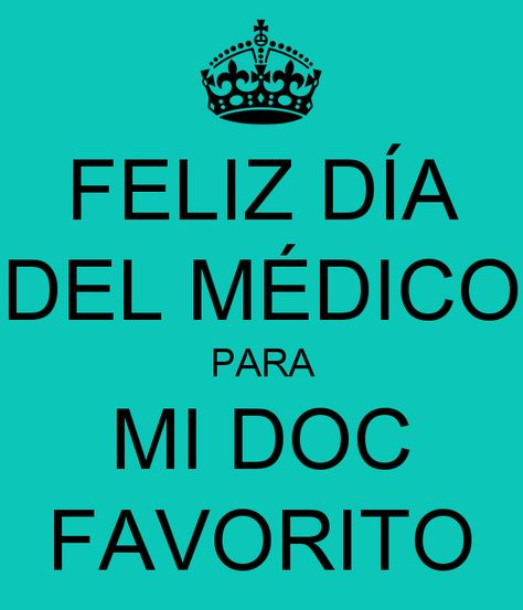feliz dia a mi doctor