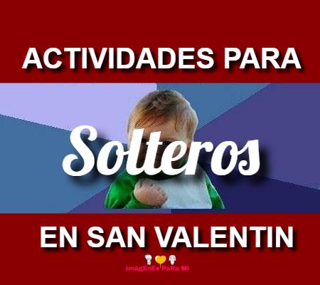 En este momento estás viendo 11 Actividades Para los Solteros En San Valentín