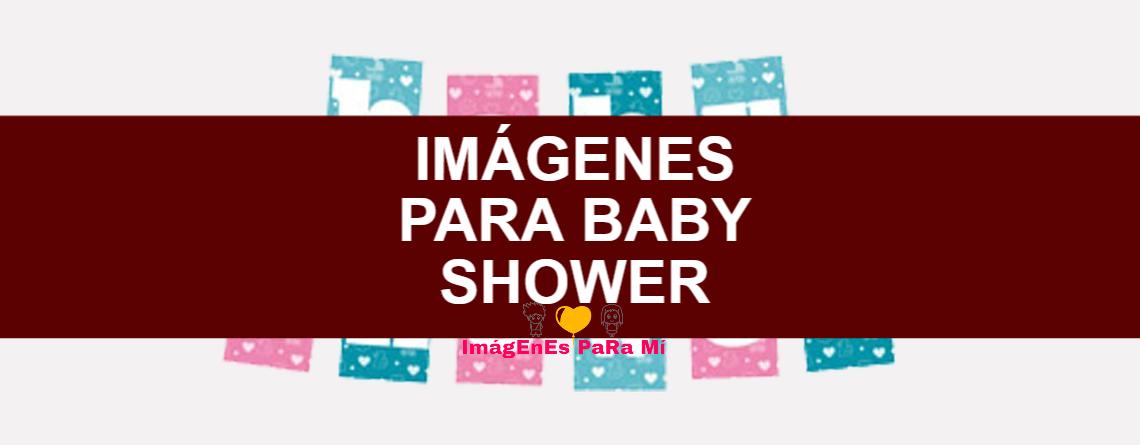 Imágenes para Baby Shower: Las más Hermosas, Tiernas y Divertidas