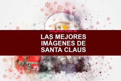 Lee más sobre el artículo Las Mejores Imágenes de Santa Claus para compartir con tus familiares y amigos