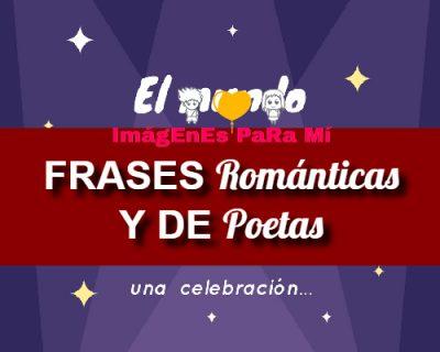 Lee más sobre el artículo Frases Románticas y Frases de Poetas de Amor
