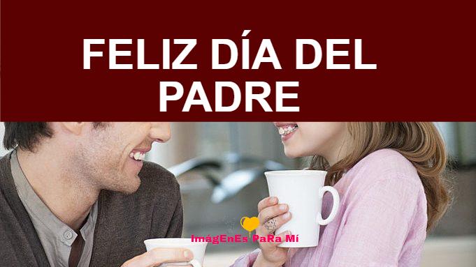 Lee más sobre el artículo Feliz día del Padre :Las Mejores Tarjetas, Imágenes y frases Para Papá